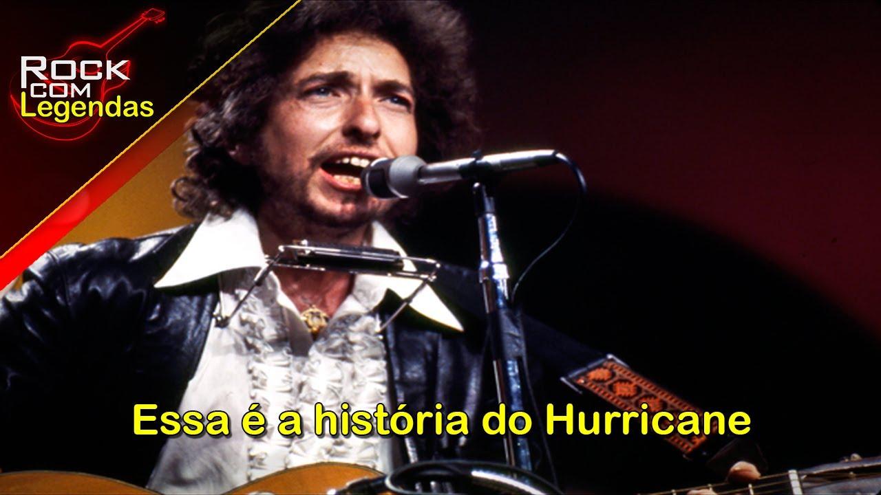 Bob Dylan - Hurricane - Legendado + Significado da Letra