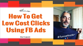 How To Get Low Cost ($0.004) Clicks using Facebook Ads - Free Training
