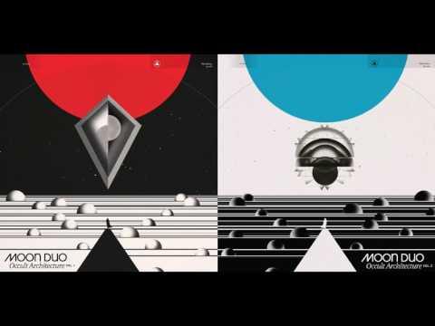 Moon Duo - Occult Architecture Vol. 1 & 2(Full Album)