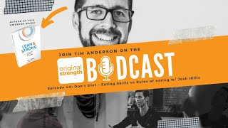 BodCast Episode 44: Don't Diet - Eating Skills versus Rules of eating with Josh Hillis