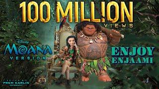 Enjoy Enjaami || Moana Version || Edited by Prem Karlin Thumb