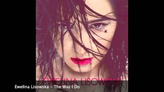 Ewelina Lisowska - The Way I Do