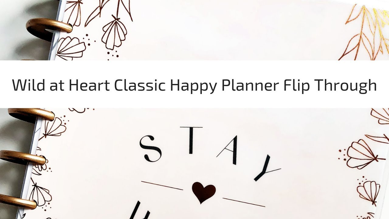 Wild At Heart Classic Happy Planner Flip Through - Spring 2019 Release