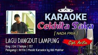 Cekhita Saka   Karaoke Lirik   Nada Pria   Lagu Dangdut Lampung   Voc. & Cipt. Arifin   Key : Em