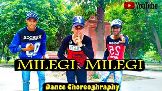 Milegi Milegi New Song video / STREE / Mika singh / Dance Choreography  ALLAUDIN , Mohit , Ankit