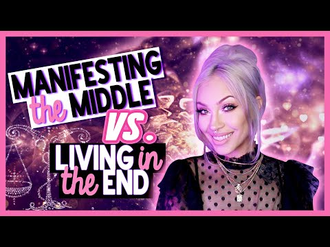 Manifesting the Middle vs. Living In the End Result