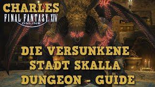 FFXIV 4.1 - Die versunkene Stadt Skalla (Lv70) Dungeon Guide / Deutsch-German