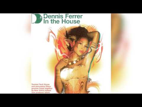 Dennis Ferrer – In The House   HD   CD1   Best of House Music
