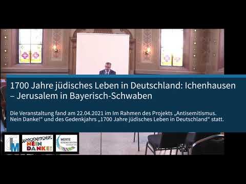 1700 Jahre jüdisches Leben in Deutschland: Ichenhausen - Jerusalem in Bayerisch-Schwaben, 22.04.2021