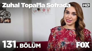 Zuhal Topal'la Sofrada 131. Bölüm