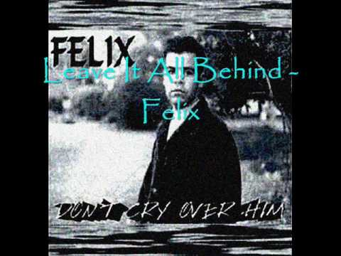 Leave It All Behind - Felix - Latin Freestyle Music