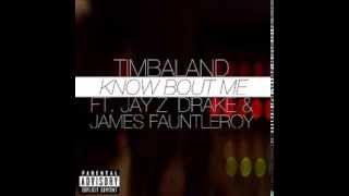 Timbaland - Know Bout Me (Explicit) Ft. Drake, Jay Z & James Fauntleroy