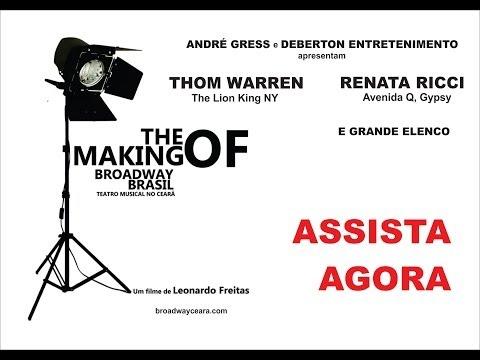 The Making Of - Broadway Brasil - Teatro Musical no Ceará