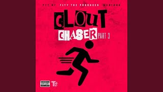 vuclip Clout Chaser, Pt. 3 (feat. Pyt Ny & Flyy the Producer)