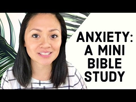 Bible Study on Anxiety || Mental Health (2018)
