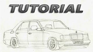 How To Draw a Car (Mercedes Benz W124) (Part 1) - Sketching