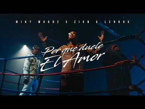 Miky Woodz x Zion & Lennox – Por que Duele El Amor (Letra)