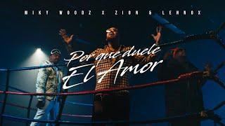 Смотреть клип Miky Woodz X Zion & Lennox - Por Que Duele El Amor