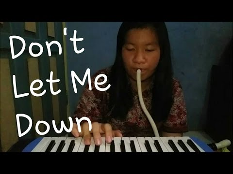 Don't Let Me Down - The Chainsmokers ft. Daya | Melodica Cover