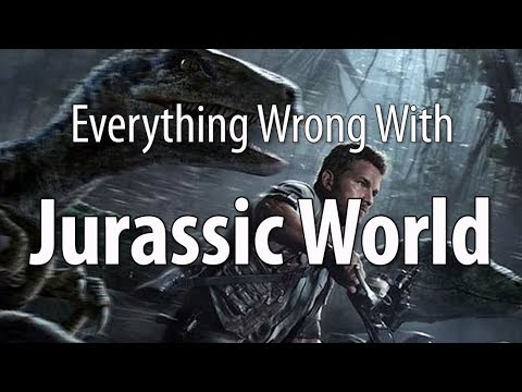 Everything Wrong With Jurassic World In 15 Minutes Or Less