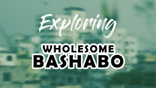 Exploring The City | The Wholesome Bashabo
