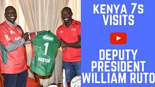 KENYA 7S ★ VISITS DEPUTY PRESIDENT WILLIAM RUTO ★ 2018