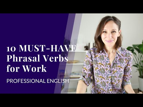 10 Must-Have Phrasal Verbs For Work In English