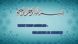 Video LIRIK DEEN ASSALAM - SULAIMAN AL-MUGHNI download MP3, 3GP, MP4, WEBM, AVI, FLV Agustus 2018