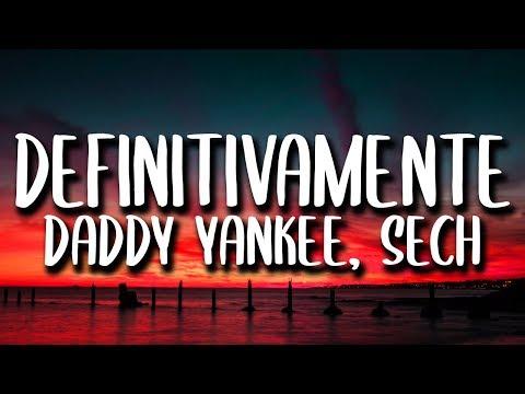 Daddy Yankee, Sech - Definitivamente (Letra/Lyrics)