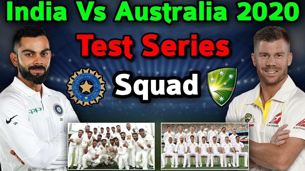 India Vs Australia Test Series 2020 21 Both Teams Final Squad Ind Vs Aus Test Squad 2020 21 Youtube