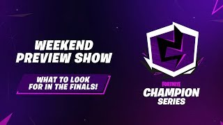 Fortnite Champion Series: Finals Preview Show