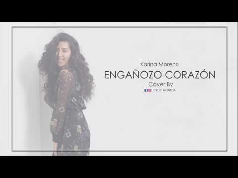 Engañozo Corazón - Cover by Monica