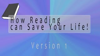 How Reading can Save Your Life! [V1]