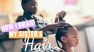 HOW I BRAID MY SISTER