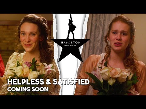 Helpless and Satisfied (from Hamilton the musical) - coming soon