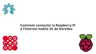 Comment connecter la Raspberry Pi à l'internet mobile 3G de Ooredoo