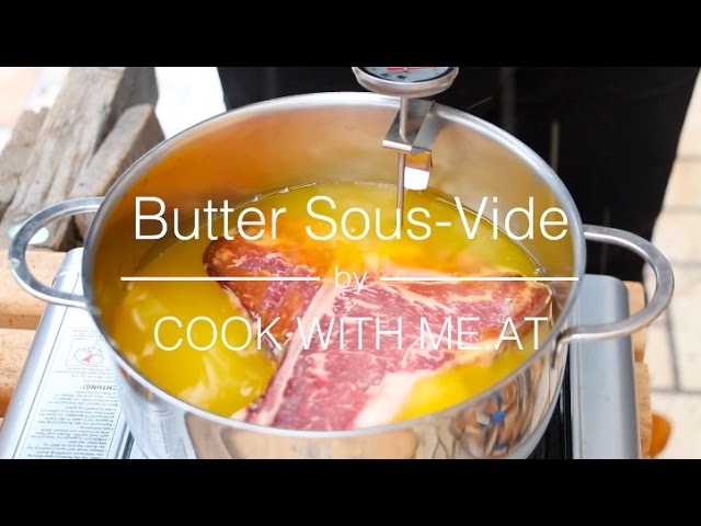 Butter Sous Vide Steak - How To Cook / Grill A Perfect Tasty Steak in Butter - COOK WITH ME.AT
