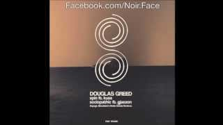Douglas Greed ft Kuss - Spin [Original Mix] - Noir Music