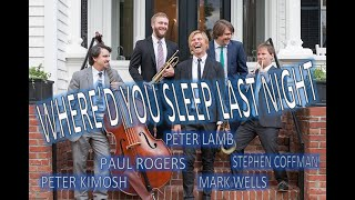 Peter Lamb and the Wolves - Where'd You Sleep Last Night