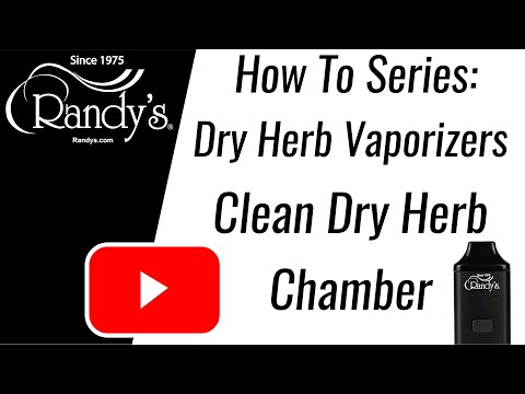 Randy's How To: Clean Dry Herb Vaporizers!
