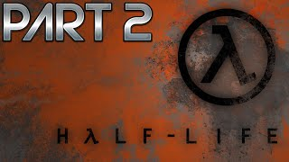 Don't Scare Me Like That! | Half Life | Part 2 | ToastyTV