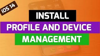 How To Install Profile And Device Management On Ios 14 Youtube