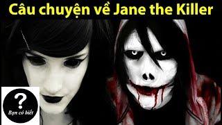 Câu chuyện về Jane the Killer - Kẻ thù số một của Jeff the Killer - Sự thật #25    Bạn Có Biết?
