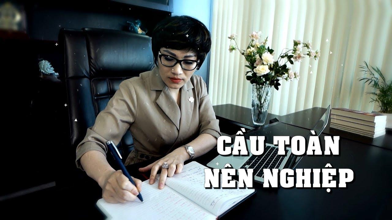 Ceo Chìa Khóa Thành Công   CEO Trần Thị Đoàn  Số 49: Cầu toàn nên nghiệp