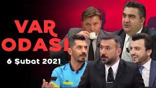 VAR Odası - 6 Şubat 2021 - Ertem Şener - Ümit Özat - Bışar Özbey - Evren Turhan - Deniz Ateş Bitnel