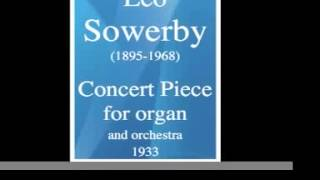 Leo Sowerby (1895-1968) : Concert Piece for organ and orchestra (1951)