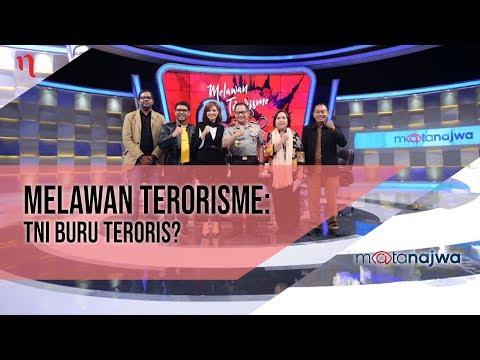 Mata Najwa Part 7 - Melawan Terorisme: TNI Buru Teroris?