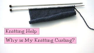 Knitting Help - Why is My Knitting Curling?