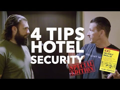 100 DEADLY SKILLS: 4 TIPS FOR HOTEL SECURITY
