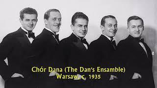 Old Polish Tango: Chór Dana - Kochana (My Loved One), 1936